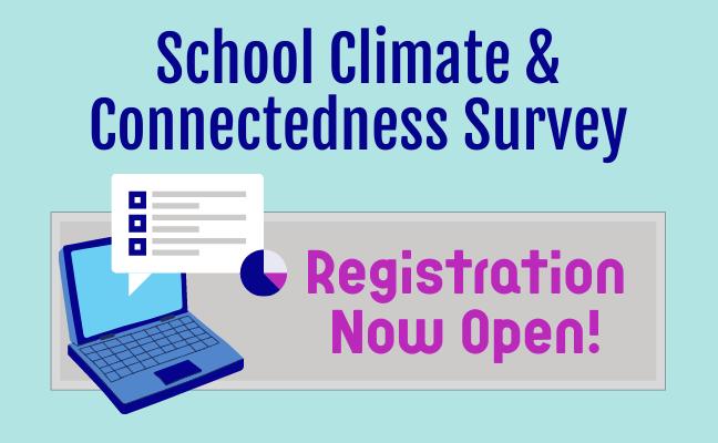 2022 School Climate & Connectedness Survey (SCCS) Registration Open!