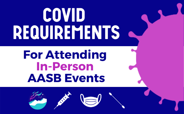 UPDATED COVID-19 Requirements for Attending In-person AASB Events