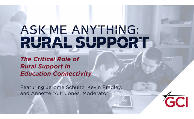 GCI WEBINAR: The Critical Role of Rural Support in Education Connectivity